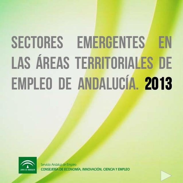 Sectores emergentes en las áreas territoriales de empleo de andalucía. 2013