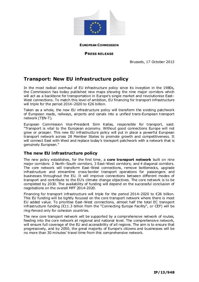 EUROPEAN COMMISSION  PRESS RELEASE Brussels, 17 October 2013  Transport: New EU infrastructure policy In the most radical ...