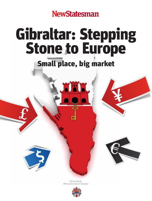 01 Gibraltar Cover:Statesman supplements  15/10/2013  11:55  Page 1  Gibraltar: Stepping Stone to Europe Small place, big ...