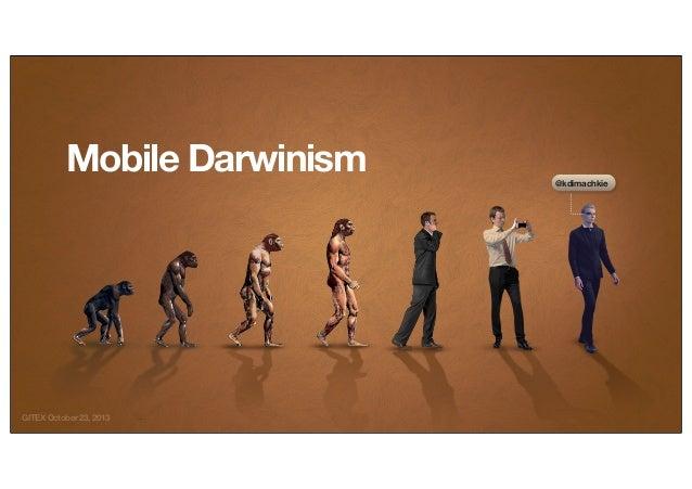 Mobile Darwinism  GITEX October 23, 2013  @kdimachkie