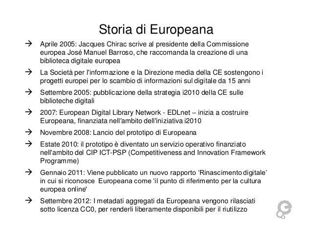 Storia di Europeana  Aprile 2005: Jacques Chirac scrive al presidente della Commissione europea José Manuel Barroso, che ...