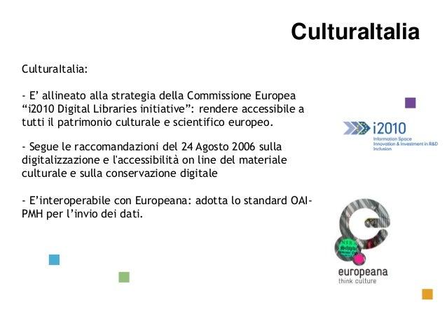 CulturaItalia Background Internazionale CulturaItalia  CulturaItalia: - E' allineato alla strategia della Commissione Euro...