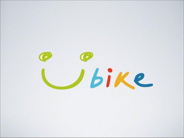 Ubike app Context: 我們需要⼀一個可以幫助掌握⾞車量狀況、 騎⾞車環境的⼿手機app。