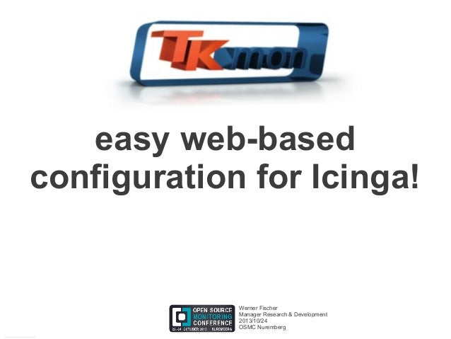easy web-based configuration for Icinga!  Werner Fischer Manager Research & Development 2013/10/24 OSMC Nuremberg