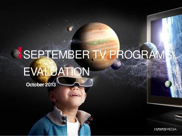 SEPTEMBER TV PROGRAMS EVALUATION October 2013