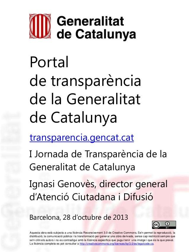 Portal de transparència de la Generalitat de Catalunya transparencia.gencat.cat I Jornada de Transparència de la Generalit...