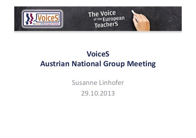VoiceS  Austrian National Group Meeting Susanne Linhofer  29.10.2013