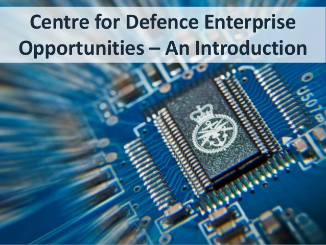 Centre for Defence Enterprise Opportunities – An Introduction
