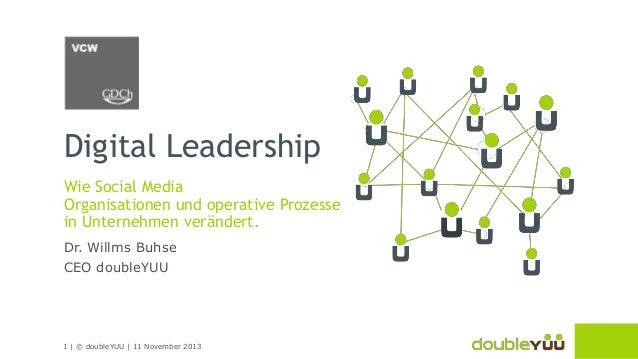 Digital Leadership Wie Social Media Organisationen und operative Prozesse in Unternehmen verändert. Dr. Willms Buhse CEO d...