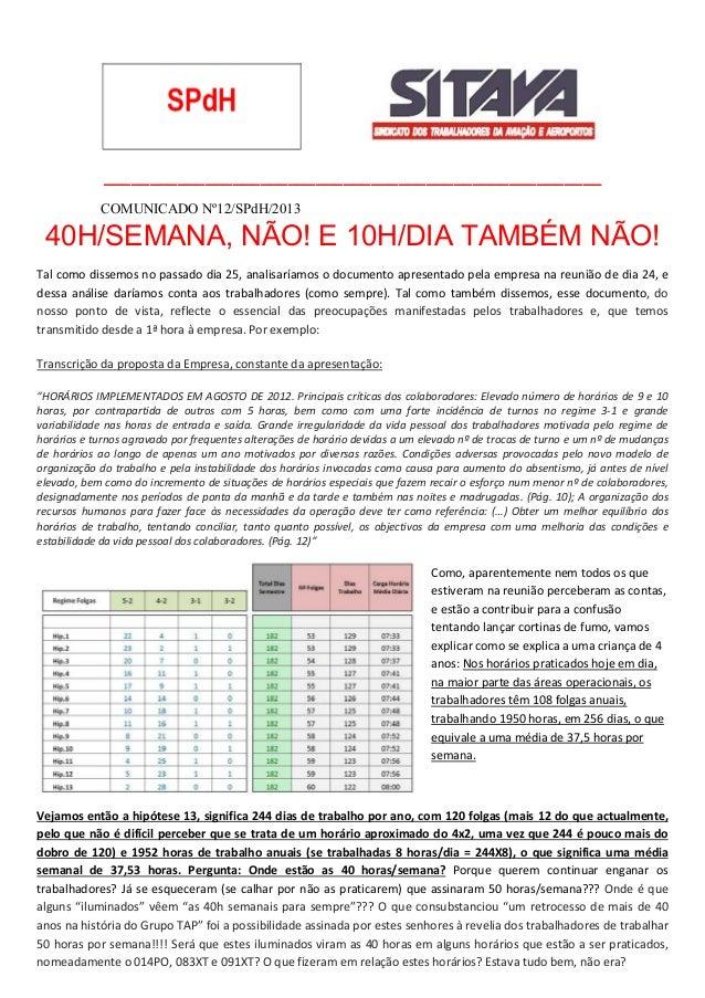 ______________________________________________________ COMUNICADO Nº12/SPdH/2013  40H/SEMANA, NÃO! E 10H/DIA TAMBÉM NÃO! T...