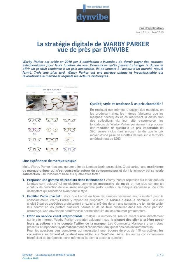Cas d'application Jeudi 31 octobre 2013  La stratégie digitale de WARBY PARKER vue de près par DYNVIBE Warby Parker est cr...