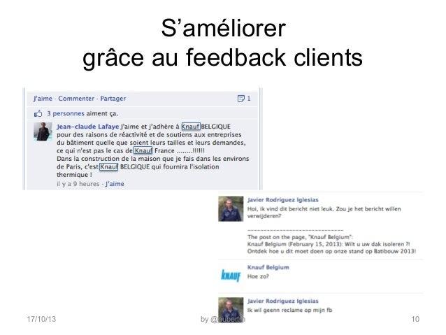 S'améliorer grâce au feedback clients  17/10/13  by @aubertm  10