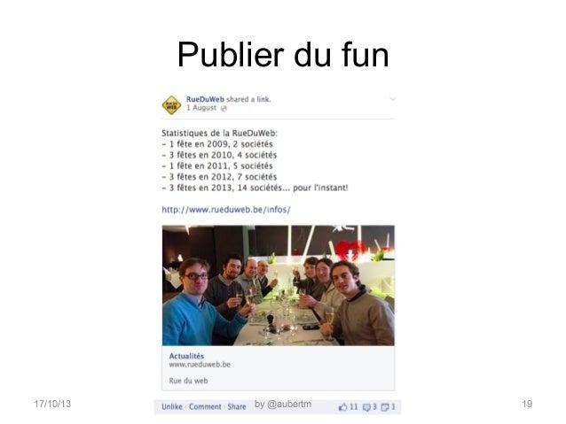 Publier du fun  17/10/13  by @aubertm  19