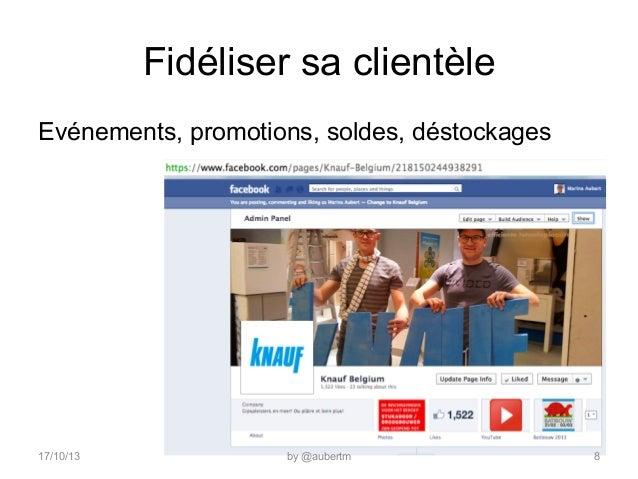Fidéliser sa clientèle Evénements, promotions, soldes, déstockages  17/10/13  by @aubertm  8