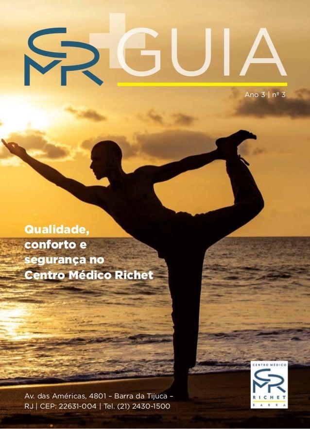 Av. das Américas, 4801 – Barra da Tijuca – RJ | CEP: 22631-004 | Tel. (21) 2430-1500 Ano 3 | nº 3 Qualidade, conforto e se...