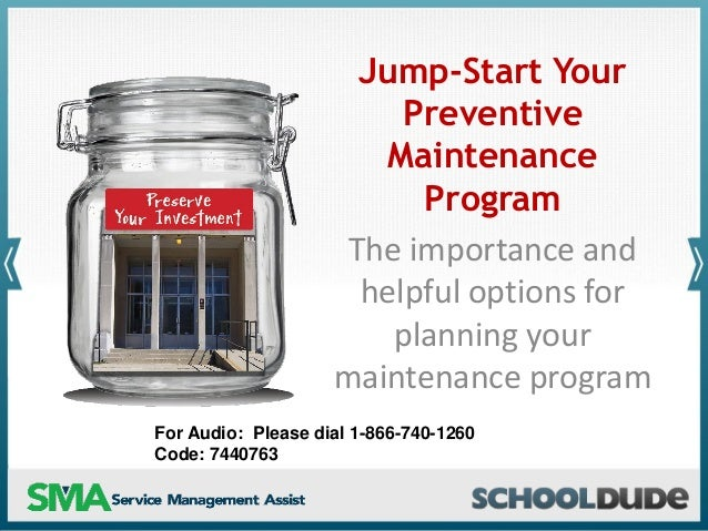 Jump-Start Your Preventive Maintenance Program The importance and helpful options for planning your maintenance program Fo...