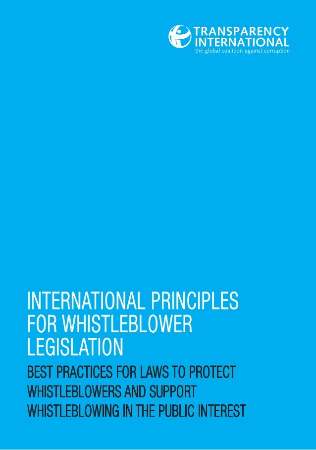 INTERNATIONAL PRINCIPLES FOR WHISTLEBLOWER LEGISLATION BEST PRACTICES FOR LAWS TO PROTECT WHISTLEBLOWERS AND SUPPORT WHIST...