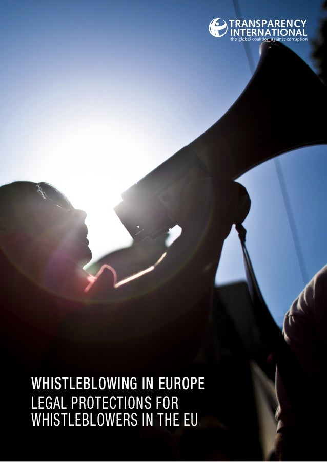 WHISTLEBLOWING IN EUROPE LEGAL PROTECTIONS FOR WHISTLEBLOWERS IN THE EU