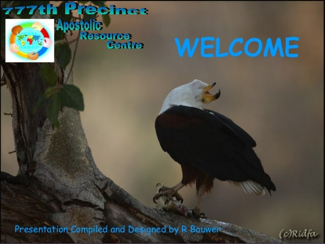 WELCOME  Presentation Compiled and Designed by R Bouwer