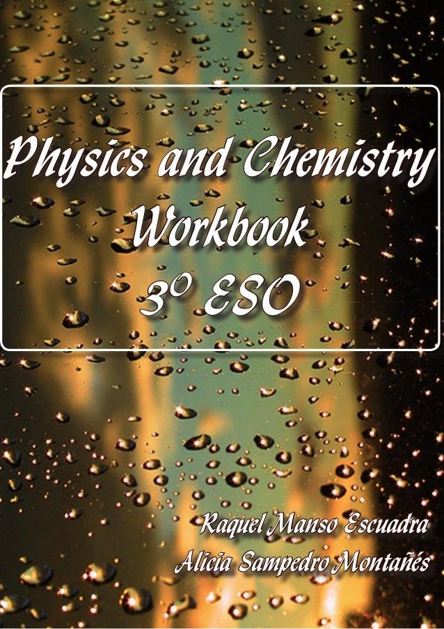 Physics and Chemistry Workbook 3O ESO Raquel Manso Escuadra Alicia Sampedro Montañés