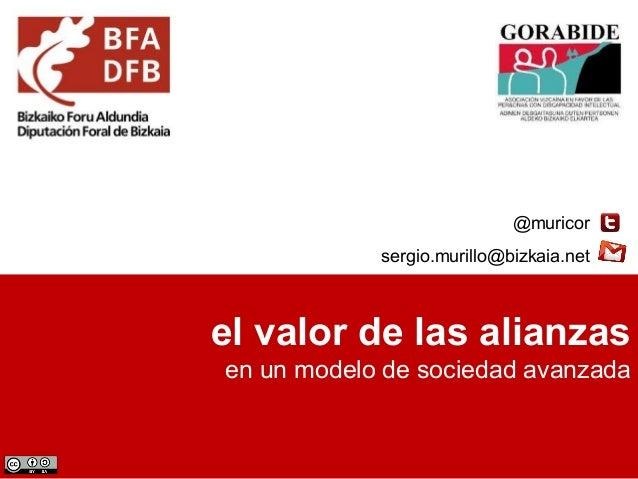 @muricor sergio.murillo@bizkaia.net  el valor de las alianzas en un modelo de sociedad avanzada