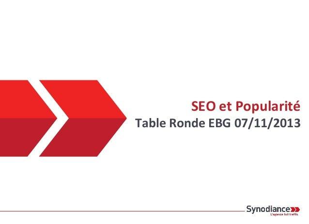 SEO et Popularité  Table Ronde EBG 07/11/2013