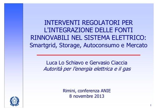 INTERVENTI REGOLATORI PER L'INTEGRAZIONE DELLE FONTI RINNOVABILI NEL SISTEMA ELETTRICO: Smartgrid, Storage, Autoconsumo e ...