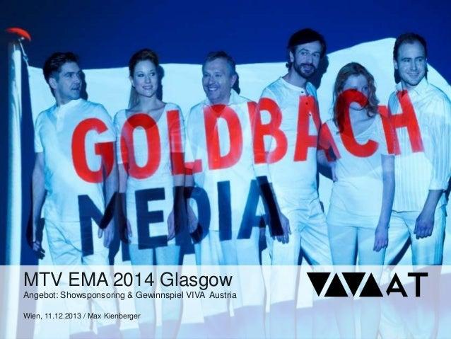MTV EMA 2014 Glasgow Angebot: Showsponsoring & Gewinnspiel VIVA Austria Wien, 11.12.2013 / Max Kienberger