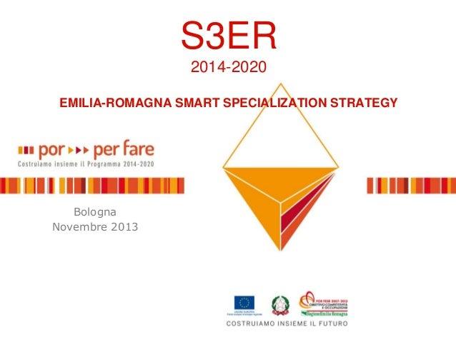 S3ER 2014-2020 EMILIA-ROMAGNA SMART SPECIALIZATION STRATEGY  Bologna Novembre 2013  ASTER all rights reserved