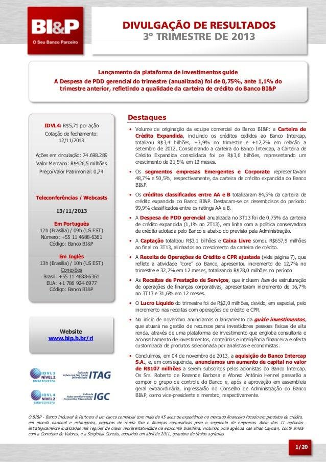 DIVULGAÇÃO DE RESULTADOS 3º TRIMESTRE DE 2013  Lançamento da plataforma de investimentos guide A Despesa de PDD gerencial ...