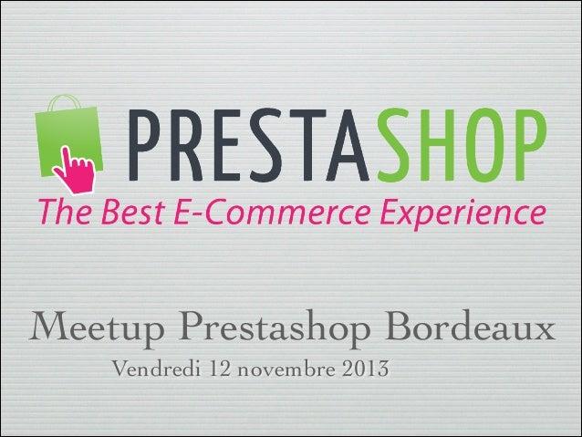 Meetup Prestashop Bordeaux Vendredi 12 novembre 2013