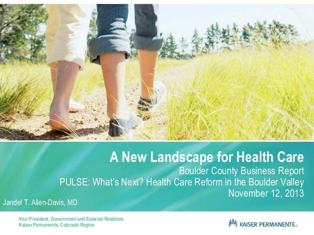 A New Landscape for Health Care  Boulder County Business Report PULSE: What's Next? Health Care Reform in the Boulder Vall...