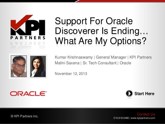 Contact Us 510.818.9480 | www.kpipartners.com © KPI Partners Inc. Start Here Kumar Krishnaswamy | General Manager | KPI Pa...
