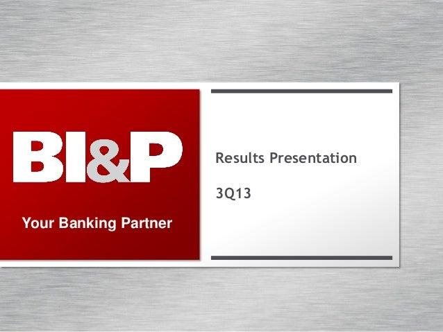 Results Presentation  3Q13 Your Banking Partner
