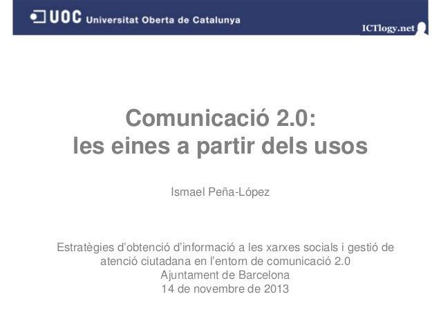 Comunicació 2.0: les i l eines a partir d l usos ti dels Ismael Peña-López  Estratègies d'obtenció d'informació a les xarx...