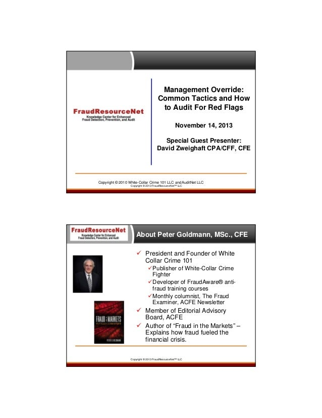 Management Override: Common Tactics and How to Audit For Red Flags November 14, 2013 Special Guest Presenter: David Zweigh...