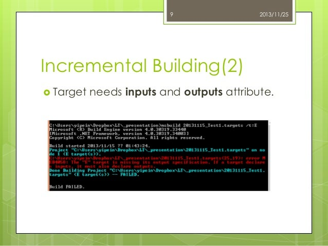 9  2013/11/25  Incremental Building(2)  Target  needs inputs and outputs attribute.
