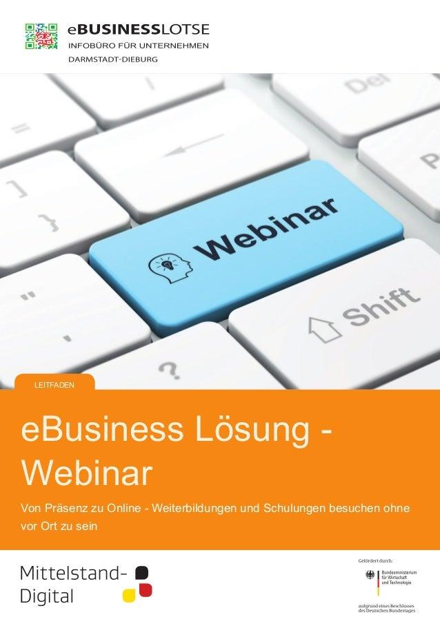 LEITFADEN  eBusiness Lösung Webinar Von Präsenz zu Online - Weiterbildungen und Schulungen besuchen ohne vor Ort zu sein