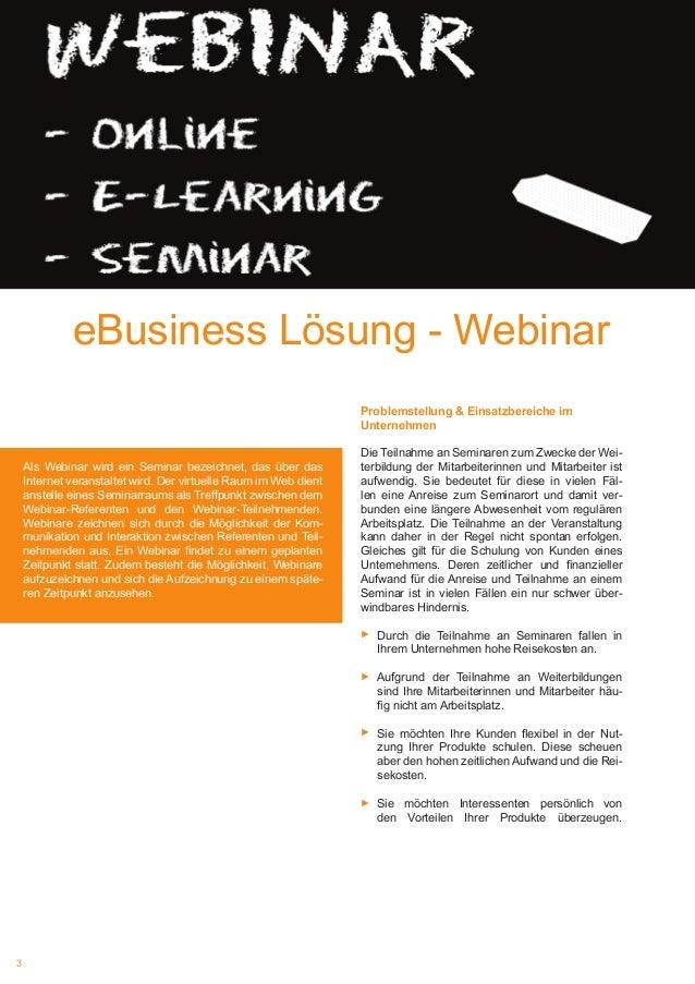 eBusiness Lösung Webinar  eBusiness Lösung - Webinar Problemstellung & Einsatzbereiche im Unternehmen Als Webinar wird ein...