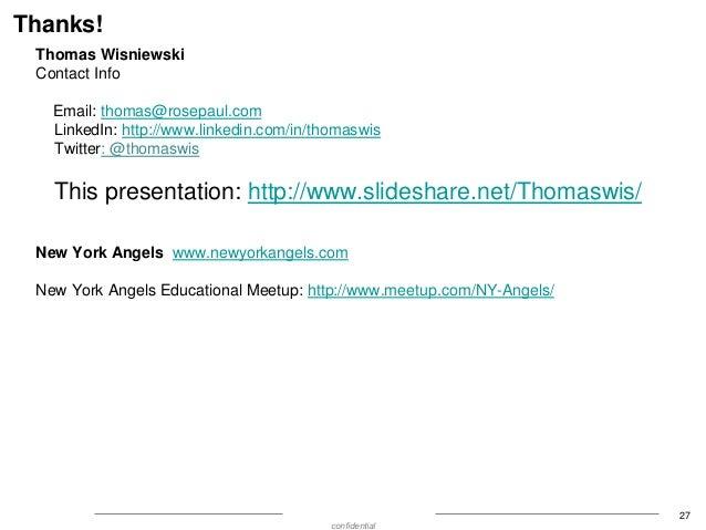 Thanks! Thomas Wisniewski Contact Info Email: thomas@rosepaul.com LinkedIn: http://www.linkedin.com/in/thomaswis Twitter: ...