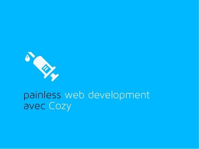 painless web development avec Cozy