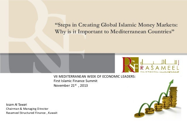 """Steps in Creating Global Islamic Money Markets: Why is it Important to Mediterranean Countries""  VII MEDITERRANEAN WEEK O..."