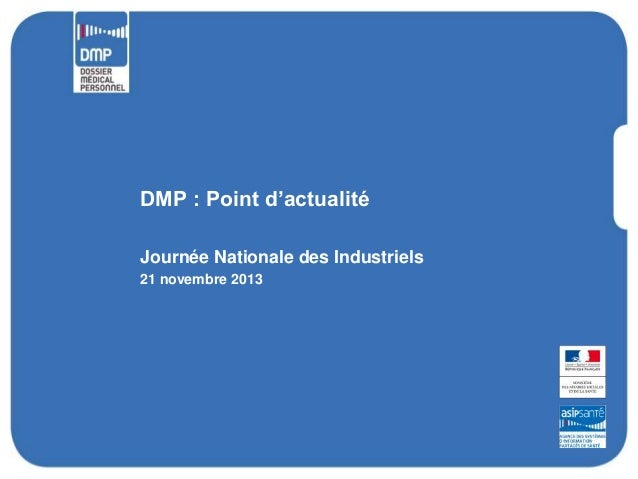 DMP : Point d'actualité Journée Nationale des Industriels 21 novembre 2013