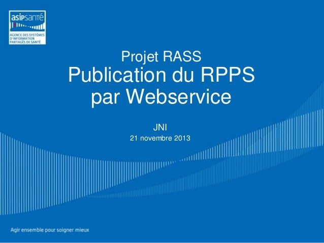 Projet RASS  Publication du RPPS par Webservice JNI 21 novembre 2013