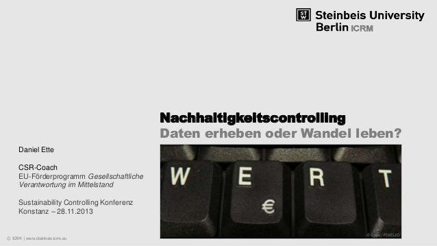 Nachhaltigkeitscontrolling Daten erheben oder Wandel leben? Daniel Ette CSR-Coach EU-Förderprogramm Gesellschaftliche Vera...