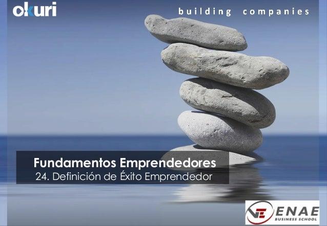 Fundamentos Emprendedores 24. Definición de Éxito Emprendedor