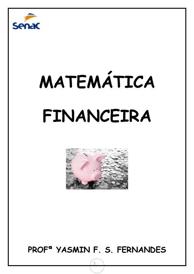 MATEMÁTICA FINANCEIRA  PROFª YASMIN F. S. FERNANDES 1