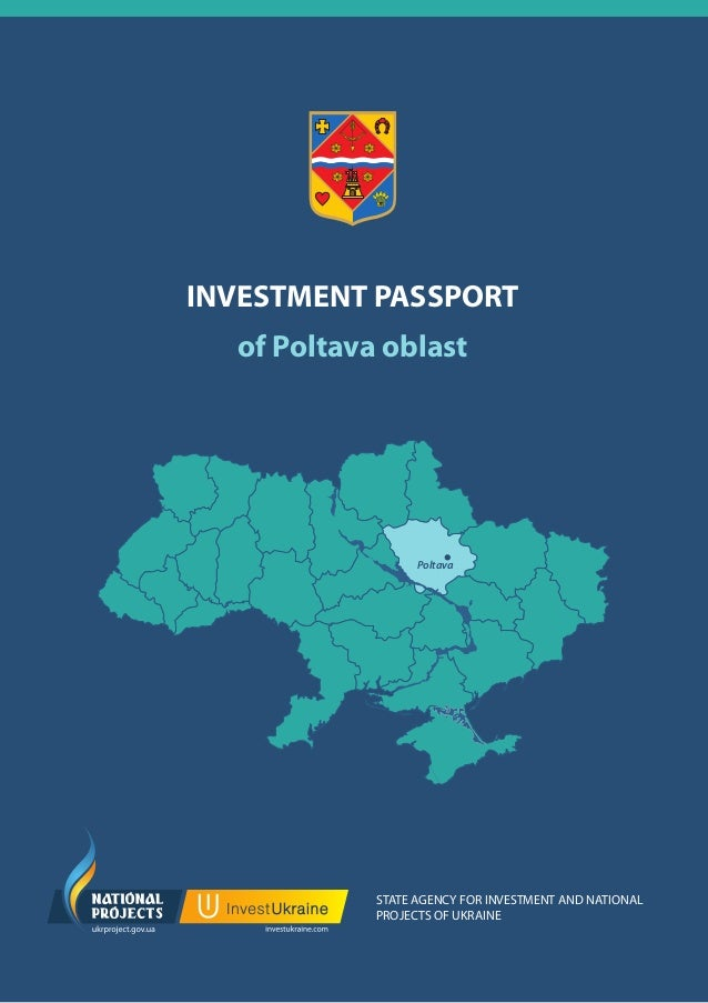 ІNVESTMENT PASSPORT of Poltava oblast  Poltava  STATE AGENCY FOR INVESTMENT AND NATIONAL PROJECTS OF UKRAINE