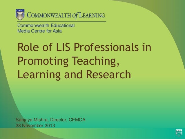 Commonwealth Educational Media Centre for Asia  Role of LIS Professionals in Promoting Teaching, Learning and Research  Sa...