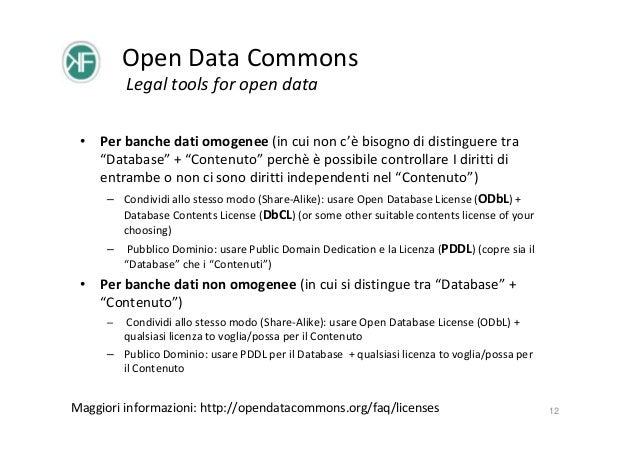 """Open Data Commons Legal tools for open data • Per banche dati omogenee (in cui non c'è bisogno di distinguere tra """"Databas..."""